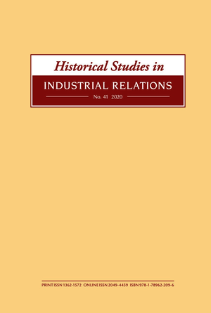 Historical Studies in Industrial Relations, Volume 41 2020
