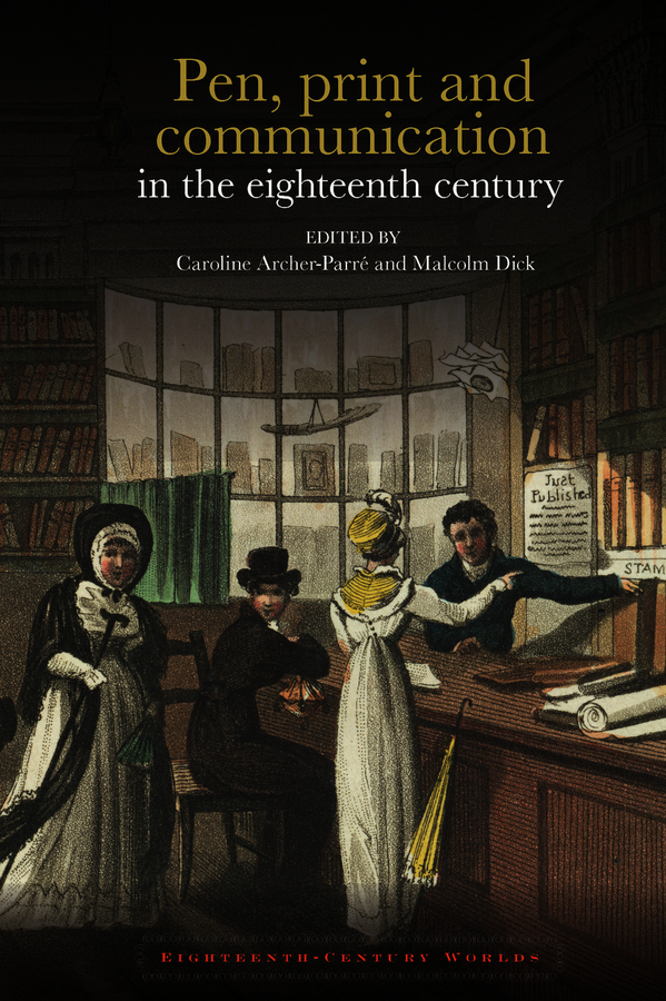 Pen, print and communication in the eighteenth century