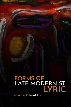 Forms of Late Modernist Lyric