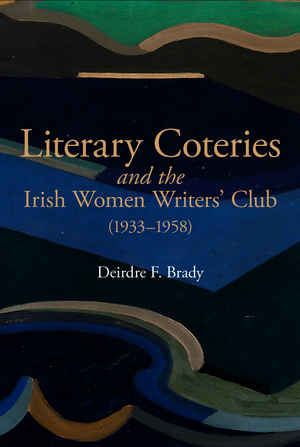 Literary Coteries and the Irish Women Writers' Club (1933-1958)