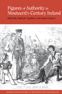 Figures of Authority in Nineteenth-Century Ireland