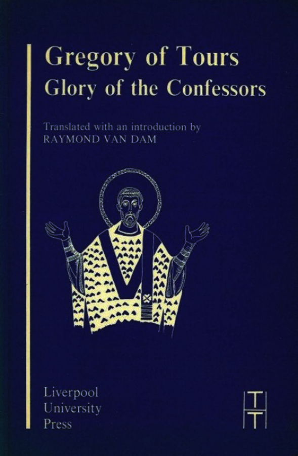 Gregory of Tours: Glory of the Confessors