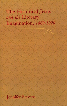 The Historical Jesus and the Literary Imagination 1860–1920
