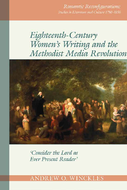 Eighteenth-Century Women's Writing and the Methodist Media Revolution