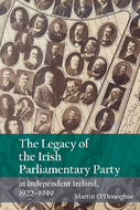 The Legacy of the Irish Parliamentary Party in Independent Ireland, 1922-1949