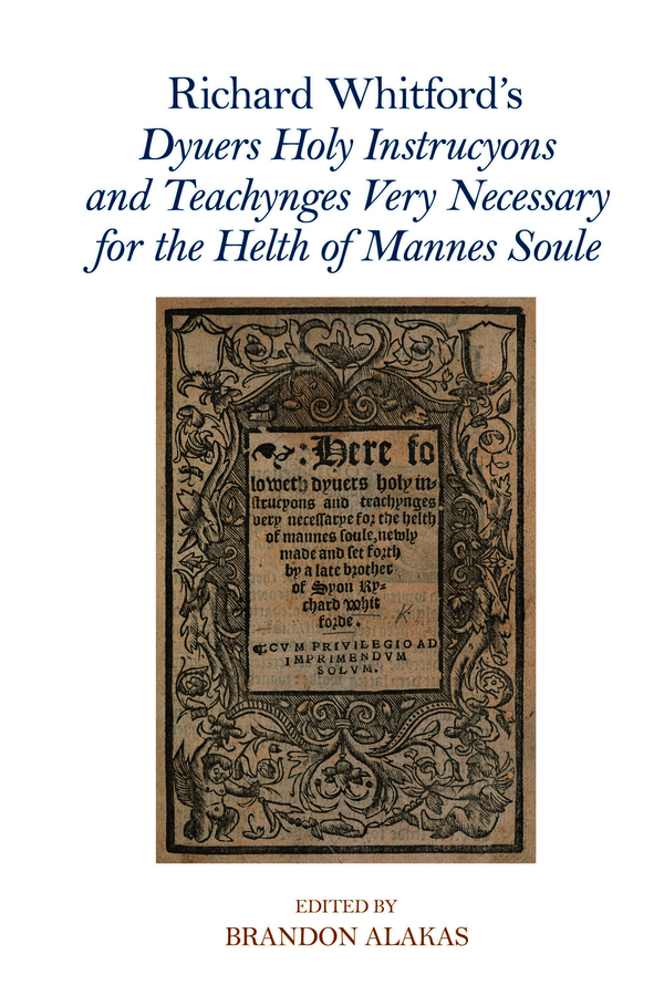 Richard Whitford's Dyuers Holy Instrucyons and Teachynges Very Necessary for the Helth of Mannes Soule