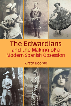 The Edwardians and the Making of a Modern Spanish Obsession
