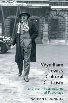 Wyndham Lewis's Cultural Criticism and the Infrastructures of Patronage