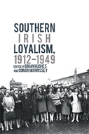 Southern Irish Loyalism, 1912-1949