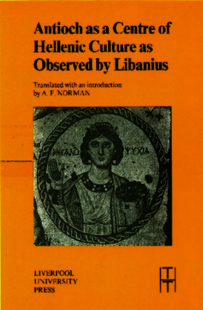 Antioch as a Centre of Hellenic Culture, as Observed by Libanius