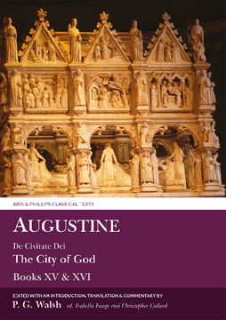 Augustine: The City of God Books XV and XVI