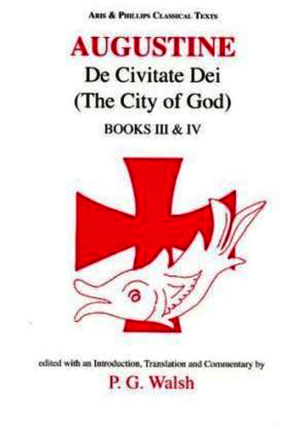 Augustine: The City of God Books III and IV