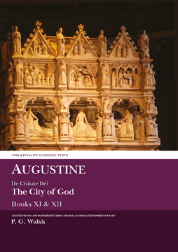 Augustine: The City of God Books XI and XII