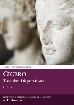 Cicero: Tusculan Disputations II & V