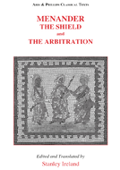 Menander: The Shield and The Arbitration