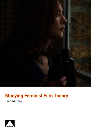 Studying Feminist Film Theory
