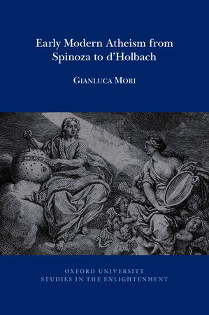 Early Modern Atheism from Spinoza to d'Holbach