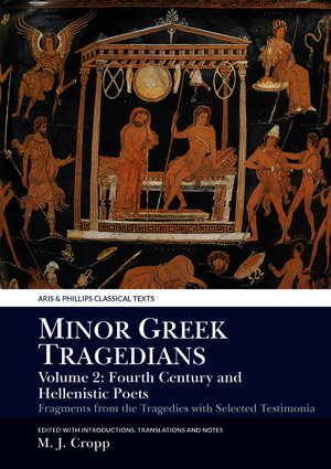 Minor Greek Tragedians, Volume 2: Fourth-Century and Hellenistic Poets