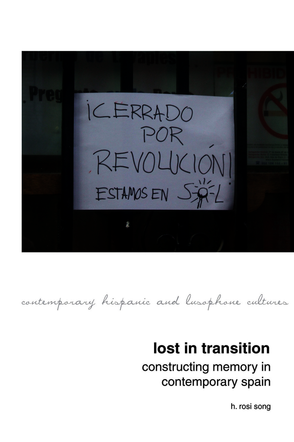 Lost in Transition: Constructing Memory in Contemporary Spain