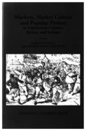 Markets, Market Culture and Popular Protest in Eighteenth-Century Britain and Ireland