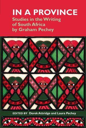 In a Province: Studies in the Writing of South Africa