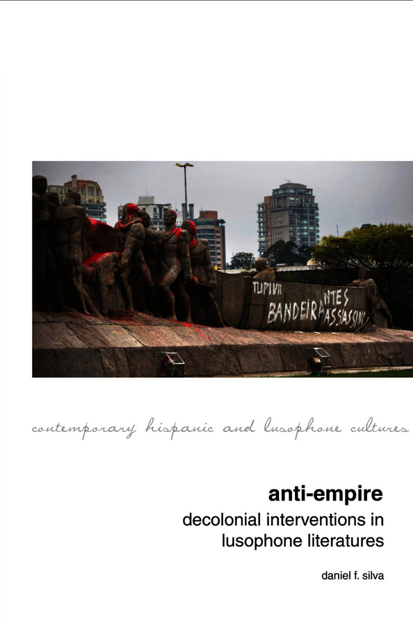 Anti-Empire: Decolonial Interventions in Lusophone Literatures