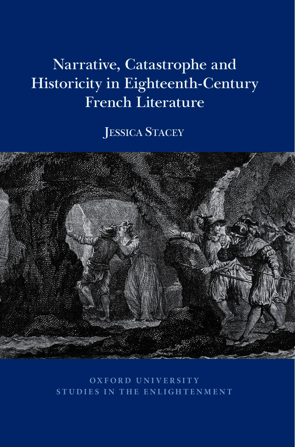 Narrative, catastrophe and historicity in eighteenth-century French literature