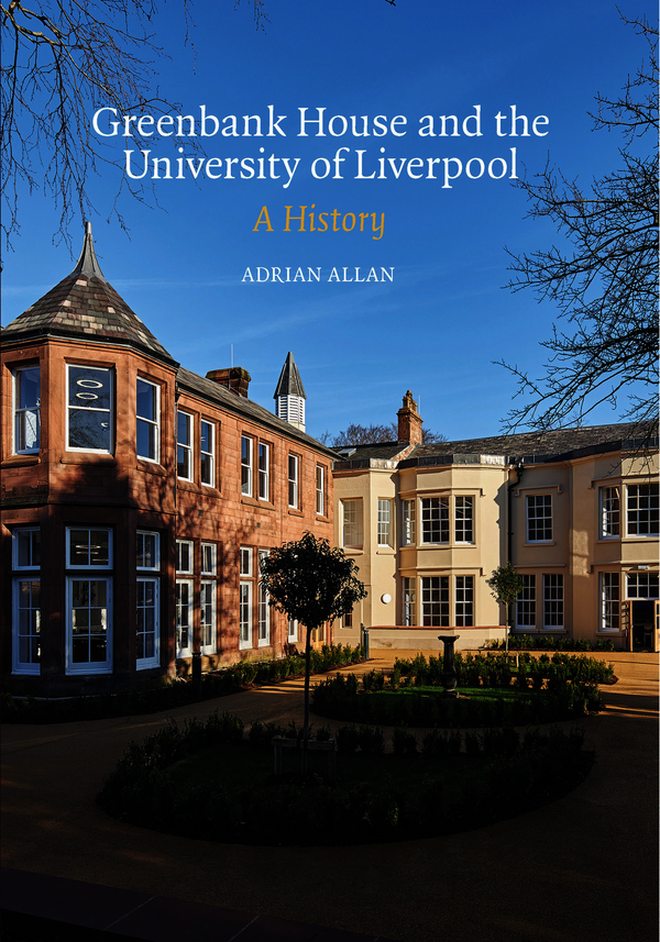 Greenbank House and the University of Liverpool
