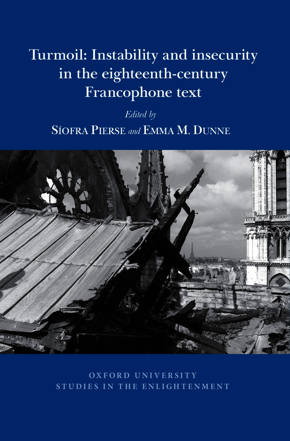 Turmoil: Instability and insecurity in the eighteenth-century Francophone text