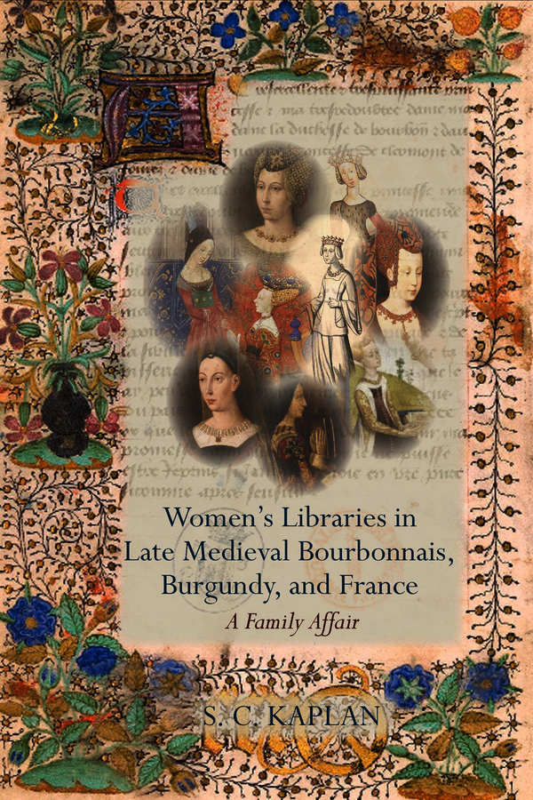Women's Libraries in Late Medieval Bourbonnais, Burgundy, and France