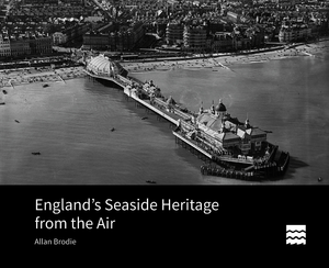 England's Seaside Heritage from the Air