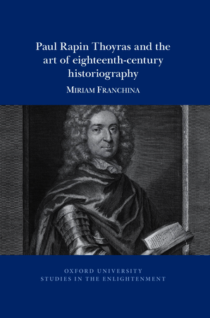 Paul Rapin Thoyras and the art of eighteenth-century historiography