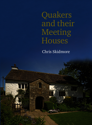 Quakers and their Meeting Houses