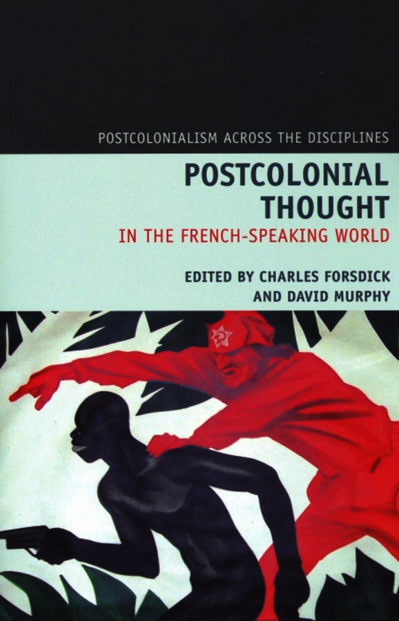 Postcolonial Thought in the French Speaking World