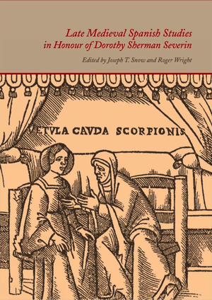 Late Medieval Spanish Studies in Honour of Dorothy Sherman Severin