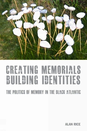 Creating Memorials, Building Identities