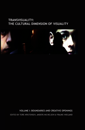 Transvisuality: The Cultural Dimension of Visuality (Vol. I)