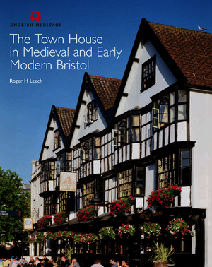 The Town House in Medieval and Early Modern Bristol