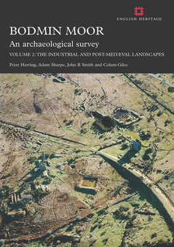 Bodmin Moor: An archaeological survey: Volume 2
