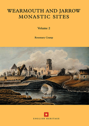 Wearmouth and Jarrow Monastic Sites, Volume 2