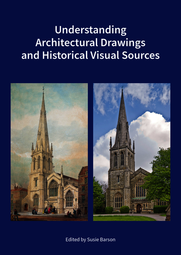 Understanding Architectural Drawings and Historical Visual Sources