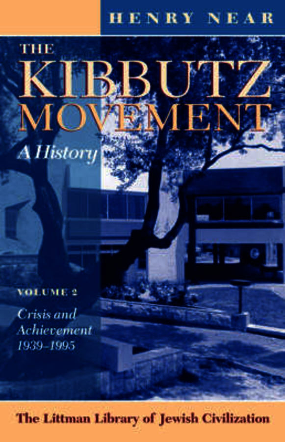 The Kibbutz Movement: A History, Crisis and Achievement, 1939-1995 v. 2