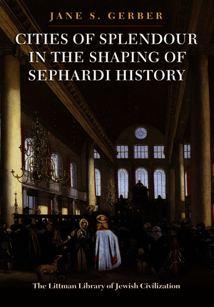 Cities of Splendour in the Shaping of Sephardi History
