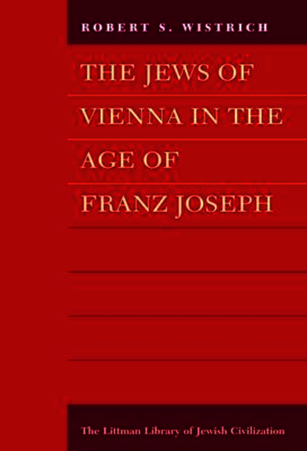 The Jews of Vienna in the Age of Franz Joseph