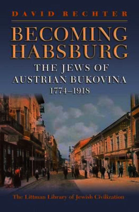 the Jews of Habsburg Bukovina Becoming Habsburg 1774-1918