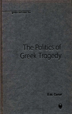 The Politics of Greek Tragedy