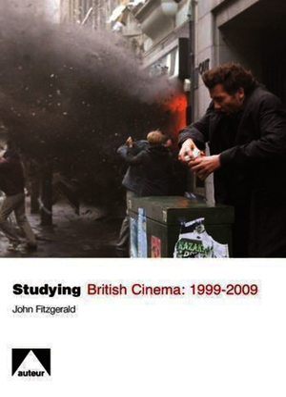 Studying British Cinema: 1999-2009