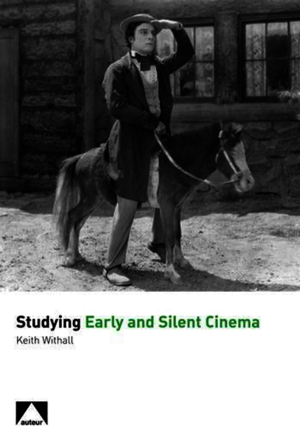 Studying Early and Silent Cinema