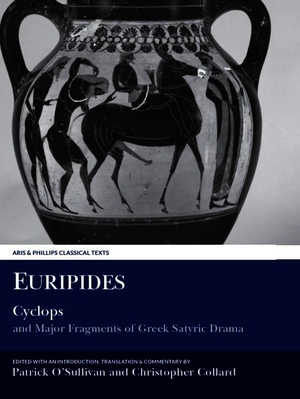 Euripides: Cyclops and Major Fragments of Greek Satyric Drama