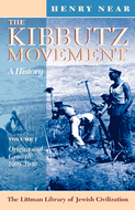 The Kibbutz Movement: A History, Origins and Growth, 1909-1939 v. 1
